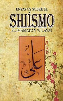 libro ENSAYOS SOBRE SHIÍSMO, IMAMATO Y WILAYAT (Por Sayed Muhammad Rizvi).jpg