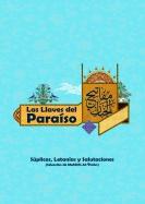 Las llaves del Paraíso; Súplicas, Letanías y Salutaciones (Selección de Mafâtîh Al-Ÿinân) - Segunda edición)
